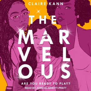 Audiobook cover for THE MARVELOUS by Claire Kann. Read by Joniece Abbott-Pratt